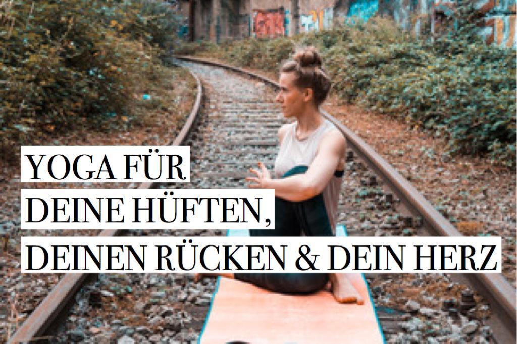 Yoga für deine Hüften, deinen Rücken & dein Herz l Yogaflow für Körper, Seele und Geist
